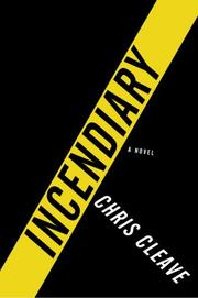 Cover of: Incendiary | Chris Cleave