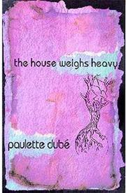 Cover of: The house weighs heavy