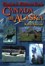 Cover of: Planning a Wilderness Trip in Canada and Alaska
