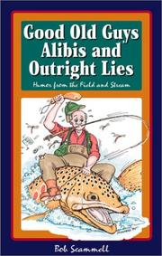 Cover of: Good Old Guys, Alibis and Outright Lies