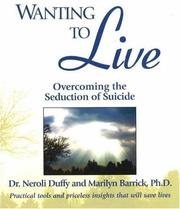 Cover of: Wanting to Live | Neroli Duffy
