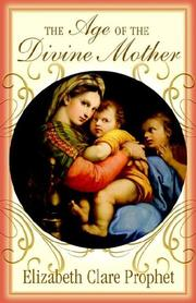 Cover of: The Age of the Divine Mother | Elizabeth Clare Prophet