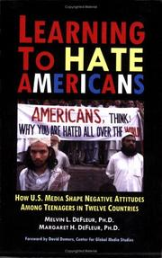 Cover of: Learning to hate Americans: how U.S. media shape negative attitudes among teenagers in twelve countries