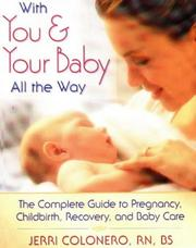 Cover of: With you & your baby all the way | Jerri Colonero