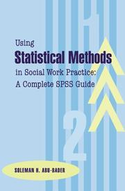 Cover of: Using Statistical Methods in Social Work Practice | Soleman H. Abu-bader