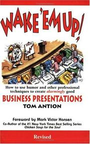 Cover of: Wake 'em Up! How to Use Humor & Other Professional Techniques to Create Alarmingly Good Business Presentations