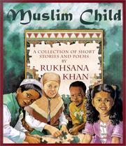 Cover of: Muslim Child: Understanding Islam Through Stories and Poems