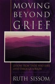 Cover of: Moving beyond grief | Ruth M. Sissom