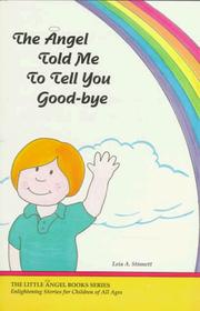Cover of: The Angel Told Me to Tell You Good-bye