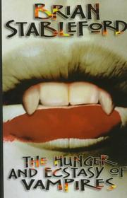 Cover of: The Hunger and Ecstasy of Vampires