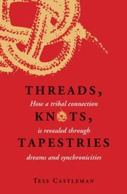 Cover of: Threads, Knots, Tapestries | Tess Castleman