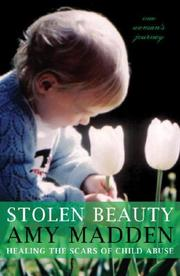 Cover of: Stolen Beauty; Healing the Scars of Child Abuse | Amy Madden