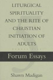 Cover of: Liturgical spirituality and the Rite of Christian initiation of adults