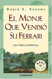 Cover of: El Monje Que Vendio Su Ferrari: Unda Fabula Espiritual (The Monk Who Sold His Ferrari)