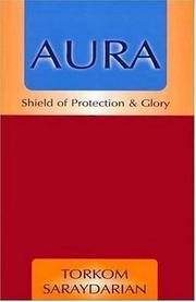 Cover of: Aura - Shield of Protection and Glory | Torkom Saraydarian