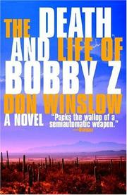 Cover of: The Death and Life of Bobby Z | Don Winslow