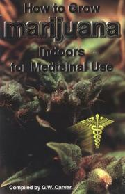 Cover of: How to Grow Marijuana Indoors for Medicinal Use