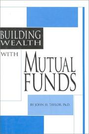 Cover of: Building Wealth with Mutual Funds | John Taylor