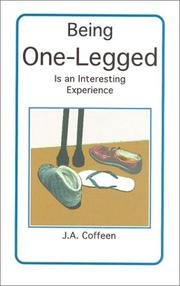 Cover of: Being One-Legged Is an Interesting Experience