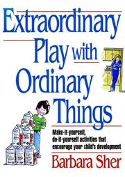 Cover of: Extraordinary Play with Ordinary Things (Homegrown)