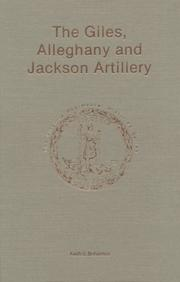 Cover of: The Giles, Alleghany, and Jackson Artillery | Keith S. Bohannon