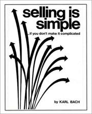 Cover of: Selling is simple | Bach, Karl.