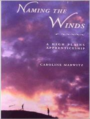 Cover of: Naming the Winds | Caroline Marwitz