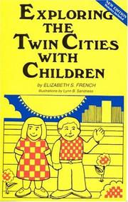 Exploring the Twin Cities with children by Elizabeth S. French