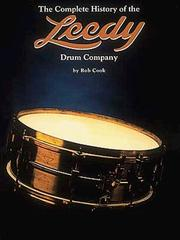 Cover of: The Complete History Of The Leedy Drum Company