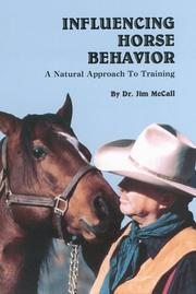 Cover of: Influencing horse behavior | Jim McCall