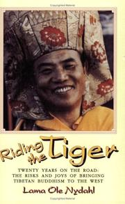 Cover of: Riding the tiger: twenty years on the road : risks and joys of bringing Tibetan Buddhism to the West