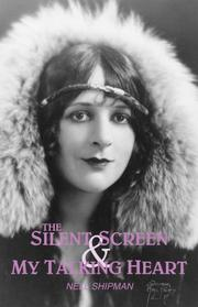 Cover of: The silent screen & my talking heart | Nell Shipman
