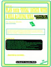 Cover of: How to plan your 'total' estate with a will & living will, without the lawyer's fees: the American will kit, usable in all 50 states