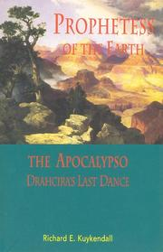 Cover of: Prophetess of the earth; and, The apocalypso | Richard E. Kuykendall