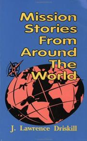 Cover of: Mission stories from around the world | J. Lawrence Driskill