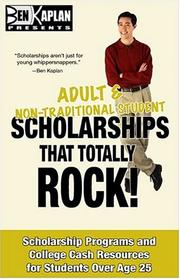 Cover of: Adult and Non-Traditional Scholarships That Totally Rock! | Ben Kaplan