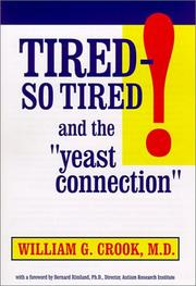 Cover of: Tired, so tired! and the yeast connection