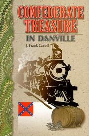 Confederate treasure in Danville by J. Frank Carroll