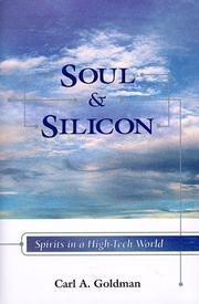 Soul and silicon by Carl A. Goldman