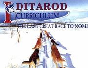 Cover of: Iditarod: The Last Great Race to Nome:Curriculum Guide (The Last Wilderness Adventure Series) | Shelley Gill