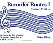 Cover of: Recorder Routes I - A Guide to Introducing Soprano Recorder in Orff Classes | Carol King