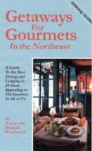 Cover of: Getaways for Gourmets in the Northeast | Nancy Woodworth, Richard Woodworth