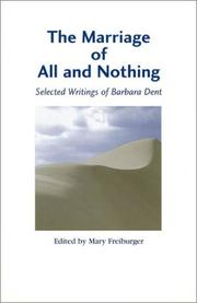 Cover of: The marriage of all and nothing | Barbara Dent