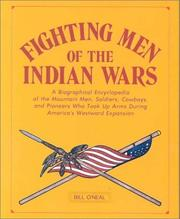 Cover of: Fighting men of the Indian Wars