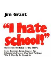 Cover of: I hate school! | Grant, Jim