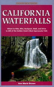 Cover of: California Waterfalls: Where to Hike, Bike, Backpack, Walk, and Drive to 200 of the Golden State's Most Spectacular Falls (Foghorn Outdoors: California Waterfalls)