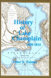 History of Lake Champlain from its first exploration by the French in 1609 to the close of the year 1814 by Peter Sailly Palmer