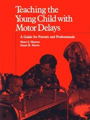 Cover of: Teaching the young child with motor delays | Marci J. Hanson