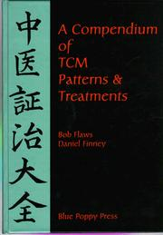 A compendium of TCM patterns & treatments by Bob Flaws