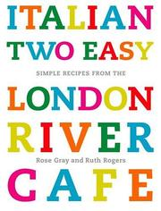 Cover of: Italian two easy: simple recipes from the London River Cafe